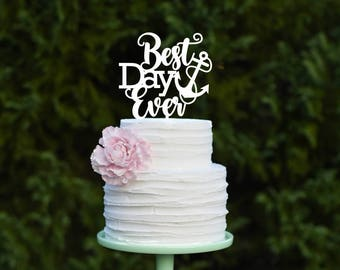 Best Day Ever Anchor Wedding Cake Topper - Nautical Beach Cake Topper