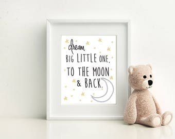 Nursery Star and Moon Digital Print- Dream big little one, to the moon and back