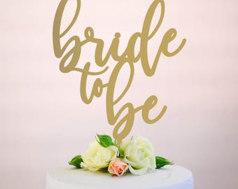 bride to be : bridal shower cake topper | wedding cake topper | engagement cake topper
