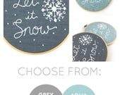 Embroidery kit, Let it Snow, snowflake embroidery kit, snowflake pattern, DIY holiday decor, Christmas embroidery, I Heart Stitch Art