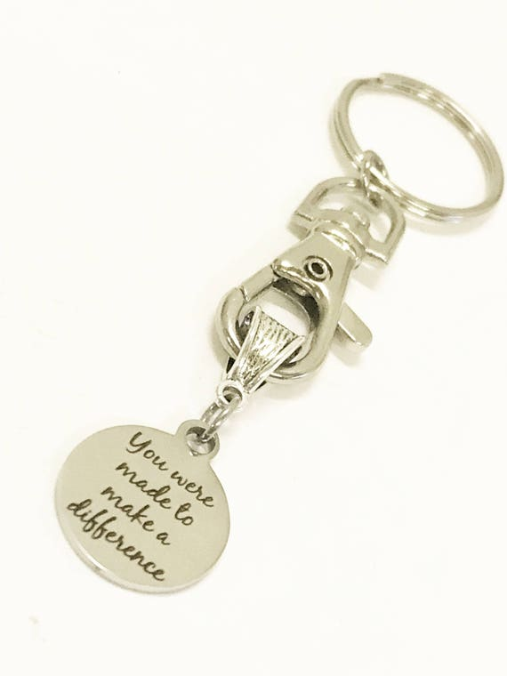 Encouragement Gift, You Were Made To Make A Difference Keychain, Motivational Keychain, Encouraging Keychain, Daughter Gift Keychain