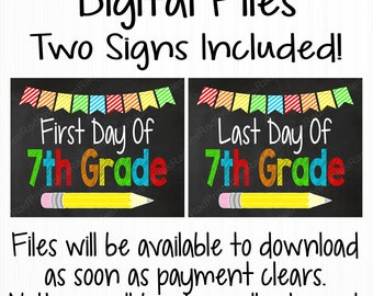 First Day of 7th Grade Sign - Instant Download Digital Chalkboard File - Printable Chalkboard - Last Day Of 7th Grade Sign - Back To School