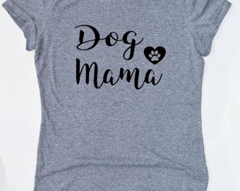 Dog Mama Shirt, Dog Obsessed T-Shirt, Fur, Dog Lover Top
