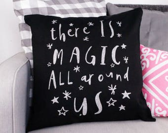 Cushion Cover - There Is Magic All Around Us - 45cm Large - Decorative Pillow - Cotton Canvas - Black with Silver Glitter