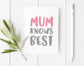 Mother's Day Card, Mom Knows Best, Mother's Day Card Mum Knows Best, Mother's Day, Card For Mum, Handmade Mother's Day Card For Mom