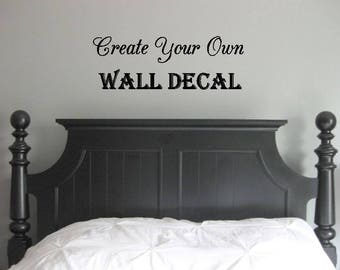 Create Your Own Custom Wall Decal- Custom Wall Art- Design Your Own- Wall Decal- Personalized Decal- Logo Sticker