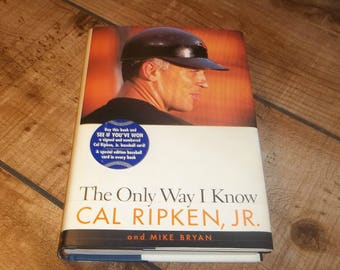 Cap Ripken Jr  Signed Book Hardcover, The Only Way I Know, Baltimore Orioles Baseball Player, Autographed, Shortstop Hall Of Fame, 1997