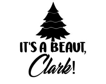 It's A Beaut Clark SVG, Christmas Vacation SVG, Christmas Movie Quote SVG, Holiday Cutting File, Christmas Cut File, svg, dxf, eps, png.