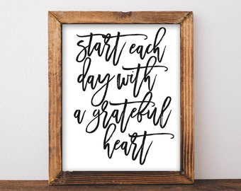 Printable wall art Start each day with a grateful heart Farmhouse style decor home decor Rustic wall art Inspirational quote printable art