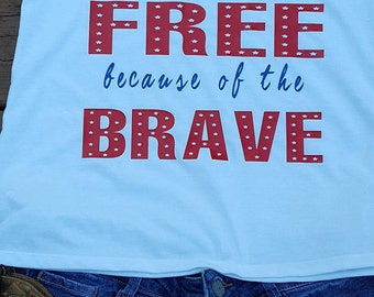 Home of the free because of the brave tank top or t shirt