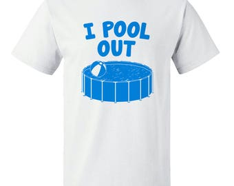 I Pool Out Funny Humor Joke Unisex Summer T-Shirt (White)
