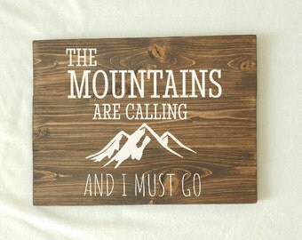 Wood Sign, The Mountains are Calling and I Must Go, Rustic Signs, Mountain Signs, wood wall art, wood wall decor