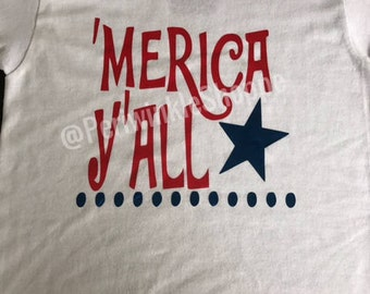 Merica Y'all, 4th of July, Patriotic, Memorial Day, Independence Day, Kids Clothing