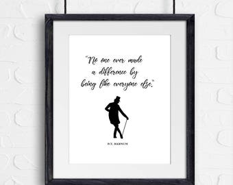 No One Ever Made A Difference Quote, Greatest Showman Wall Art, P.T. Barnum Quote, Circus Printable, Greatest Showman Print