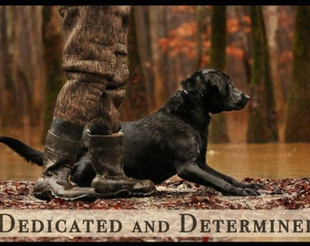 "Duck Hunting ""Dedicated and Determined"" Metal/Wood/Canvas 16 x 24 Print Lab Duck Dog"