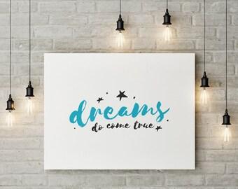 Dreams Do Come True digital printable artwork- home decor- home quote- home wall art- wall print- home print- digital download
