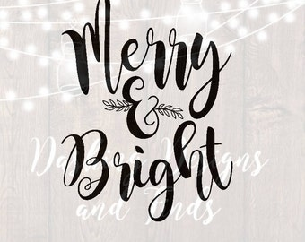 DIGITAL DOWNLOAD merry and bright svg - christmas svg - merry christmas svg - christmas shirt - happy holidays svg - silhouette - cut files