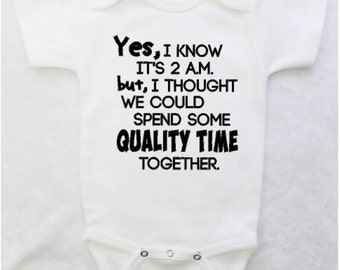 """Baby Shower Gift - Infant Bodysuit """"I Know It's 2am But I Thought We Could Spend Some Quality Time Together"""" - Baby Boy or Girl Clothes"""