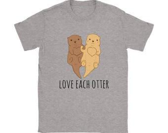 Love Each Otter T-shirt, Couple Otter Tshirt, Funny Tee Shirts, Animal lover gift apparel shirt