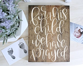 For this child I have prayed, baby announcement sign, nursery scripture sign, we're expecting, baby shower gift, wood nursery sign