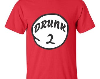 Drunk 2 Two Dr. Seuss Best Seller Designed T-Shirts Men Size Unisex Tee Shirts for Men and Women