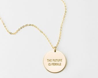 Girl Power Gift for Daughters & Friends • Feminist Gift for Sisters • The Future is Female Disk Necklace • Gold or Silver Necklace • LN216