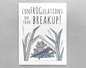 Breakup card | Funny breakup | Cute breakup card | Funny frog card | friend breakup