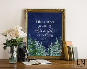 Instant 'Life is either a daring adventure or nothing at all' Helen Keller Printable Art 8x10 Digital Art Home Decor Print Forest Adventure