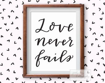Love Never Fails Calligraphy Printable- Digital Download available in 4 sizes-Hand Lettered Scripture Art Wall Decor for the Home & Weddings