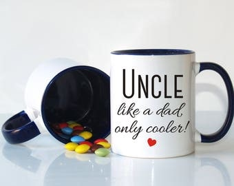 Uncle like a dad, only cooler mug, Gift for uncle, Uncle gift, Uncle mug, Gift ideas for uncle, Birthday for uncle, Christmas uncle gift