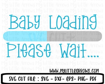 Baby loading please wait SVG | Baby loading DXF | Maternity svg | pregnancy announcement svg | pregnancy svg | baby announcement svg