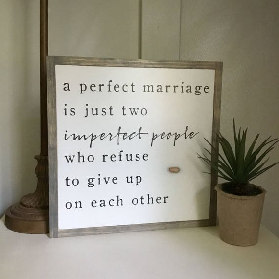 PERFECT MARRIAGE 1'X1' sign
