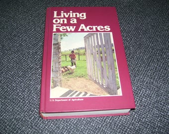 Living on a few Acres  Back to the Land Homesteading HC 1978 Vintage