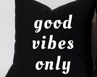 Good Vibes Only Pillow Cover