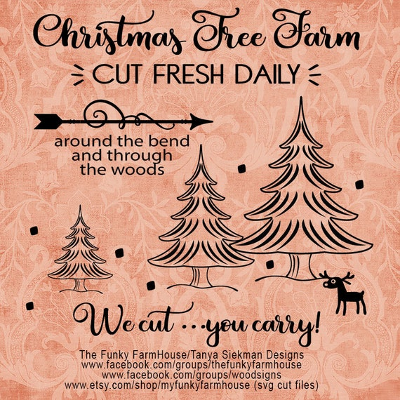 "SVG, & PNG - ""Christmas Tree Farm - We cut ...you carry"""