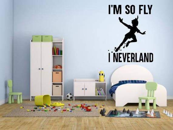 I'm So Fly I Neverland Wall Decal by RoomDecalsAndDesigns