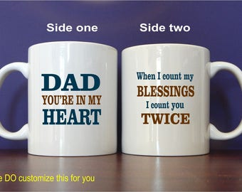 Dad When I count My Blessings  Coffee Mug Gift, Daddy-Papa Father's Day-Birthday Gift-Christmas Gift from Son- Daughter,  MDA015