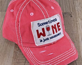 Sometimes Wine is Just Necessary Cap, Coral