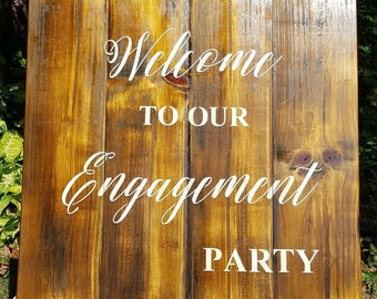 Welcome to our Engagement party - rustic timber sign