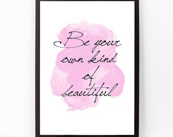 Be your own kind of beautiful, Stylish Watercolor Quote Poster, Fashion Wall Art Quote, Vogue, Minimalist Art, Monroe Inspirational Quote.