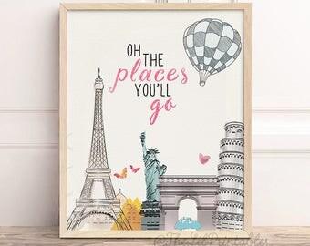Oh the Places You'll Go Printable, Nursery Quote, Kids Room Decor, Teen Wall art,  Eiffel Tower, Paris, Rome, Travel Print, Graduation Print