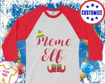 Meme Shirt - Meme Elf - Meme Christmas TShirt - Meme Gift - Xmas Raglan Shirt, Gift for Meme, Grandmother Gift, Meme, Personalized Meme Gift
