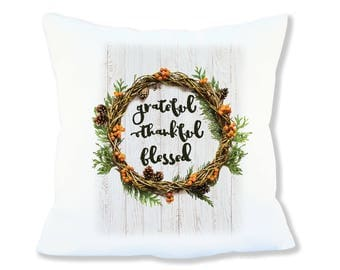 Grateful, Thankful, Blessed Throw Pillows and Pillowcases