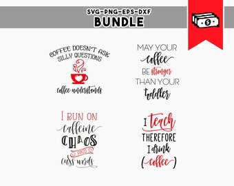 coffee quotes, coffee mug svg, coffee svg bundle, vinyl cut files funny coffee cricut downloads commercial use dxf png, svg files silhouette