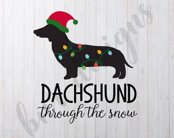 Dachshund Through The Snow, Dachshund SVG, Winter SVG, Christmas SVG, Dxf File, Cricut File, Cameo File, Silhouette File