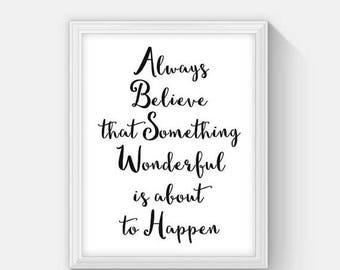 CIJ Sale Always Believe That Something Wonderful Is About To Happen Typographic Print, Instant Download Inspirational Quote Art Home Decor,