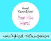 Round Custom Sticker - Custom Sticker - Your Idea Here - Design My Sticker - Personalized Sticker - Add Your Art - Kraft - White - Clear