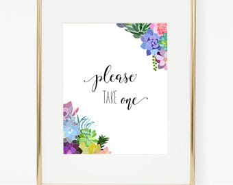 Printable Succulent Wedding Please Take One Sign