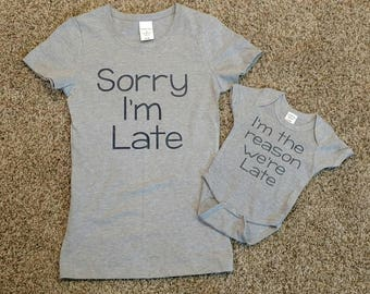 I'm sorry we are late shirts
