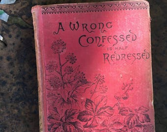 1870 A Wrong Confessed is Half Redressed by Mrs. Bradley
